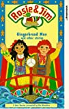 Rosie And Jim: Gingerbread Man And Other Stories [VHS]