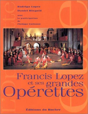 Francis Lopez et ses grandes opérettes