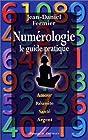 Numérologie - Le guide pratique
