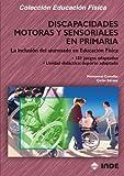 Discapacidades Motoras Y Sensoriales En Primaria (Educación Física. Especial y Necesidades Educativas Especiales) - 9788497290753