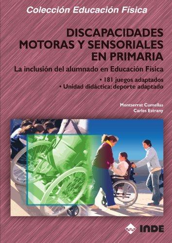 Discapacidades Motoras Y Sensoriales En Primaria (Educación Física. Especial y Necesidades Educativas Especiales) - 9788497290753 por Monserrat Cumellas
