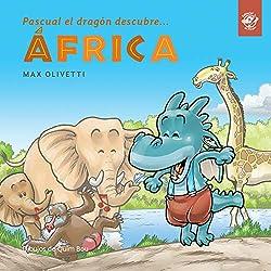 Pascual el dragón descubre África: En tapa blanda y letra de imprenta (Pascual el dragón descubre el mundo en letra de imprenta)
