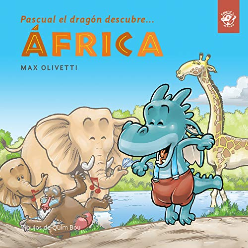 Pascual el dragón descubre África: En tapa blanda y letra de imprenta...