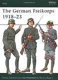 The German Freikorps 1918-23 (Elite, Band 76)