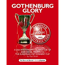 Gothenburg Glory: A 25th Anniversary Celebration of Aberdeen's Triumph in the European Cup Winner's Cup