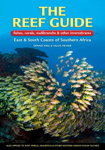 The Reef Guide: fishes, corals, nudibranchs & other vertebrates East & South Coasts of Southern Africa (English Edition) East Coast Marine