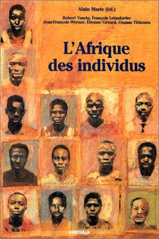 L'Afrique des individus : Itinéraires citadins dans l'Afrique contemporaine (Abidjan, Bamako, Dakar, Niamey) par Collectif