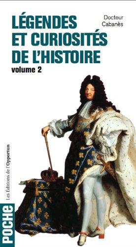 Légendes et curiosités de l'histoire Vol 2 par Augustin Cabanes