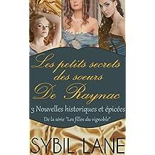 Les petits secrets des soeurs De Raynac (Les filles du vignoble t. 0)