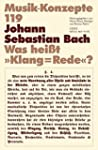 "Johann Sebastian Bach. Was heißt ""Kla..."