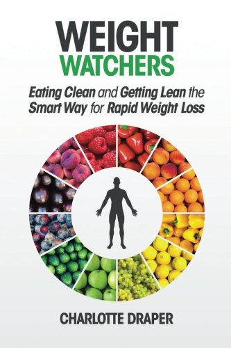 weight-watchers-eating-clean-and-getting-lean-the-smart-way-for-rapid-weight-loss