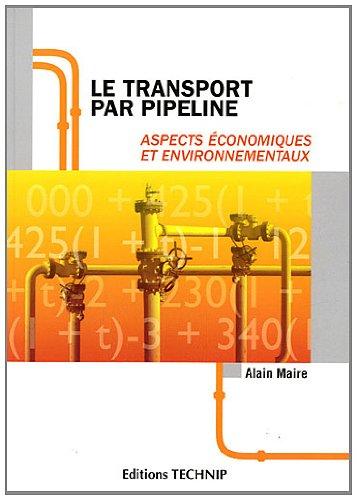 Le transport par pipeline : Aspects économiques et environnementaux