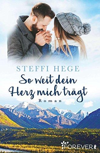 So weit dein Herz mich trägt: Roman eBook: Steffi Hege: Amazon.de ...