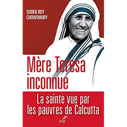 Mère Teresa inconnue (SPIRITUALITE)