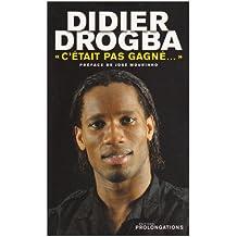 """Didier Drogba : """"C'était pas gagné..."""""""