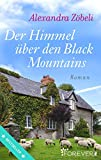 Der Himmel über den Black Mountains: Roman