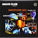 Mojo Club Vol.5-Sunshine of Your Love [Vinyl LP]