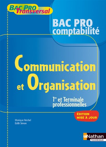 COMMU ORGA 1E/TER BPRO COMPTA par MONIQUE REICHEL, EDITH SIMON
