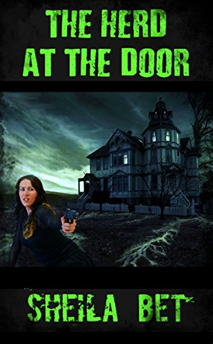 The herd at the door (Zombies, Really? series Book 5)