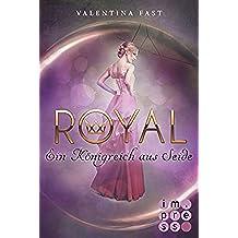 Royal 2: Ein Königreich aus Seide (German Edition)