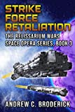 Strike Force Retaliation: The Relissarium Wars Space Opera Series, Book 3 (English Edition)