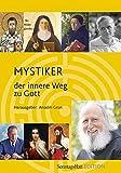 Mystiker: Der innere Weg zu Gott