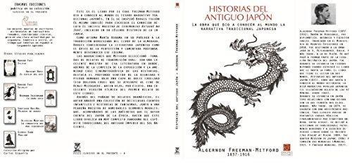 Historias del Antiguo Japón: La obra que dio a conocer al mundo la narrativa tradicional japonesa por Algernon Freeman-Mitford