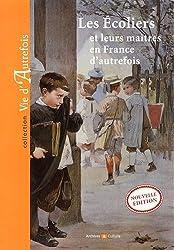 Ecoliers et Leurs Maitres en France d'Autrefois (Ne) (les)