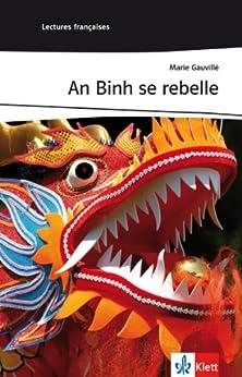 An Binh se rebelle: Französische Lektüre für das 3. Lernjahr (Niveau A2) (Lectures françaises) (French Edition) von [Gauvillé, Marie]