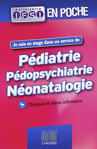 Pédiatrie - Pédopsychiatrie - Néonatalogie