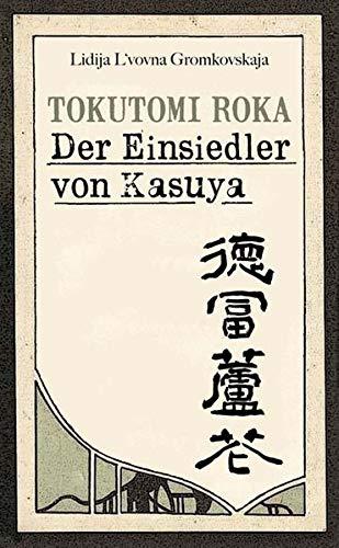 Tokutomi Roka: Der Einsiedler von Kasuya