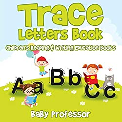 Trace Letters Book : Children's Reading & Writing Education Books