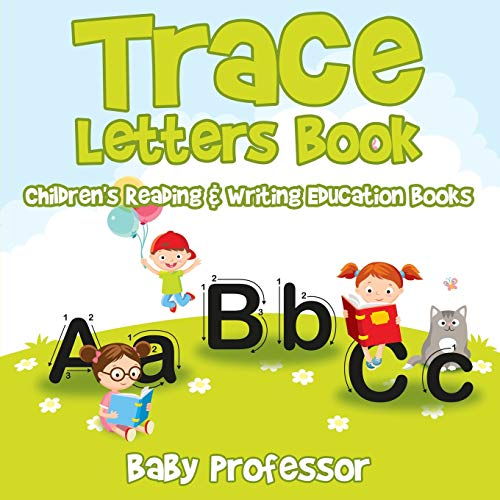 Trace Letters Book: Children's Reading & Writing Education Books