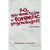So, You Want to be a Forensic Psychologist?