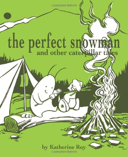 The Perfect Snowman and other Caterpillar Tales