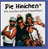 Songtexte von Die Hinichen - Wir mischen auf im Frauenhaus