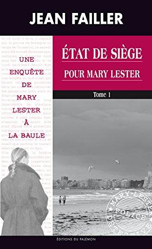 État de siège pour Mary Lester: Tome 1 (Les enquêtes de Mary Lester t. 42) par Jean Failler