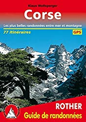 Corse: Les plus belles randonnées entre mer et montagne. 77 itinéraires. Avec traces GPS. (Rother Guide de randonnées)