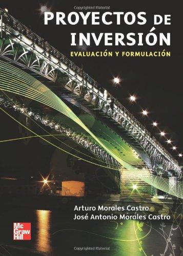 PROYECTOS DE INVERSION EVALUACION Y FORMULACION por José Morales