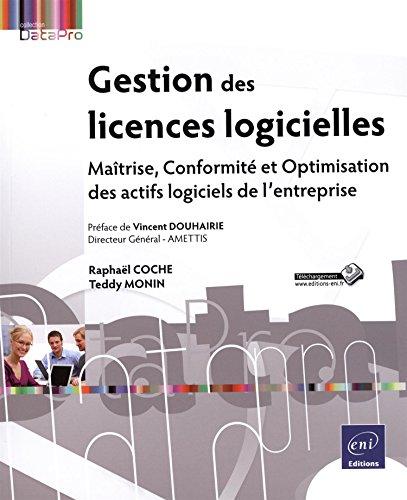 Gestion des licences - Conformité, Maîtrise et Optimisation des actifs logiciels de l'entreprise