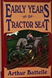 Early Years on the Tractor Seat (Tractor Seat Trilogy)