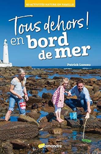 Tous dehors ! En bord de mer par Patrick Luneau,Manon Luneau