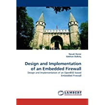 Design and Implementation of an Embedded Firewall: Design and Implementation of an OpenBSD based Embedded Firewall by Necati Demir (2011-05-02)