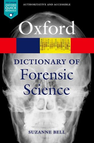 A Dictionary of Forensic Science (Oxford Quick Reference) por Suzanne Bell