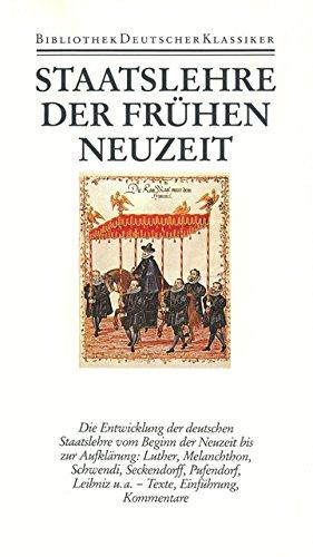 Bibliothek der Geschichte und Politik.: Staatslehre der frühen Neuzeit