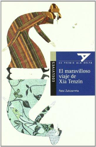 El maravilloso viaje de Xía Tenzin (Ala Delta (Serie Azul)) por Patxi Zubizarreta Dorronsoro