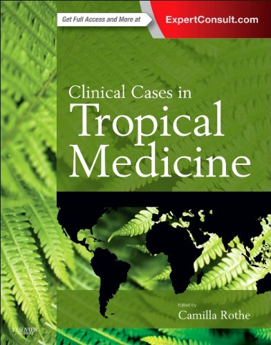 Clinical Cases in Tropical Medicine: Expert Consult - Online and Print
