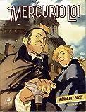 Mercurio Loi 1 di Alessandro Bilotta ed. Bonelli NUOVO