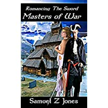 Masters of War (Romancing The Sword Book 4)