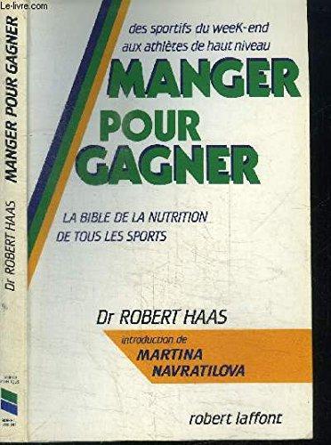 MANGER POUR GAGNER par ROBERT HAAS